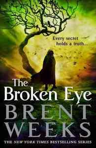 The Broken Eye - Brent Weeks (Hardcover) - Cover