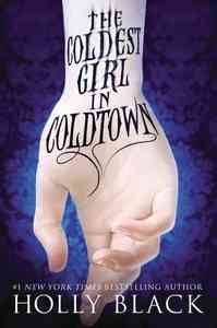 The Coldest Girl in Coldtown - Holly Black (Paperback) - Cover