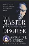 The Master of Disguise - Antonio J. Mendez (Paperback)
