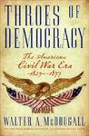 Throes of Democracy - Walter A. McDougall (Hardcover)