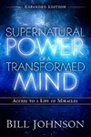 The Supernatural Power of a Transformed Mind - Bill Johnson (Paperback)