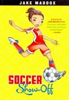 Soccer Show-off - Jake Maddox (Paperback)