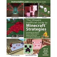 The Ultimate Unofficial Guide to Minecraft Strategies - Instructables.com (Paperback)