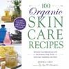 100 Organic Skincare Recipes - Jessica Ress (Paperback)
