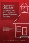Classroom Strategies for Children With ADHD, Autism & Sensory Processing Disorders - Karen Hyche (Paperback)