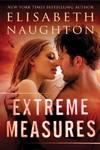 Extreme Measures - Elisabeth Naughton (Paperback)