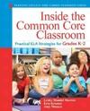 Inside the Common Core Classroom - Lesley Mandel Morrow (Paperback)