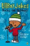 Ellray Jakes Rocks the Holidays! - Sally Warner (Paperback)