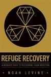 Refuge Recovery - Noah Levine (Paperback)