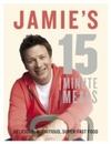 Jamie's 15 Minute Meals - Jamie Oliver (Hardcover)
