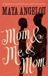 Mom and Me and Mom - Maya Angelou (Paperback)