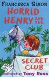 Horrid Henry and the Secret Club - Francesca Simon (Paperback)