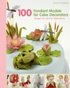 100 Fondant Models For Cake Decorators - Helen Penman (Hardcover)
