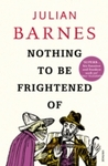 Nothing to Be Frightened of - Julian Barnes (Paperback)