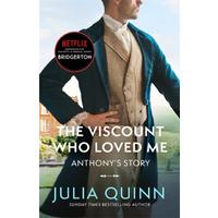 The Viscount Who Loved Me: Anthony's Story - Julia Quinn (Paperback)