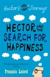 Hector & the Search For Happiness - Francois Lelord (Paperback)