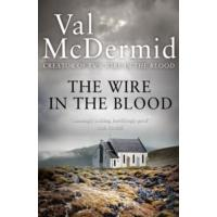 Wire In the Blood - Val Mcdermid (Paperback)