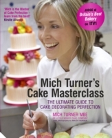 Mich Turner's Cake Masterclass - Mich Turner (Hardcover) - Cover