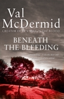 Beneath the Bleeding - Val Mcdermid (Paperback) - Cover