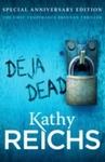 Deja Dead - Kathy Reichs (Paperback)