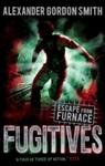 Escape From Furnace 4: Fugitives - Alexander Gordon Smith (Paperback)
