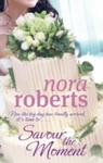 Savour the Moment - Nora Roberts (Paperback)