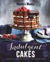 Indulgent Cakes - Australian Women's Weekly (Hardcover)