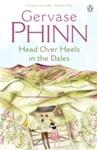 Head Over Heels In the Dales - Gervase Phinn (Paperback)