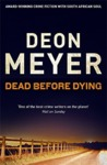 Dead Before Dying - Deon Meyer (Paperback)