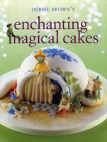 Enchanting Magical Cakes - Debbie Brown (Paperback) - Cover
