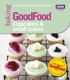 Good Food: Cupcakes & Small Bakes - Good Food Guides (Paperback)