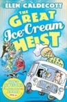 Great Ice-Cream Heist - Elen Caldecott (Paperback)