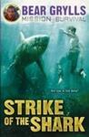 Mission Survival 6: Strike of the Shark - Bear Grylls (Paperback)