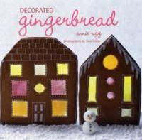 Decorated Gingerbread - Annie Rigg (Hardcover) - Cover