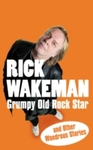 Grumpy Old Rock Star - Rick Wakeman (Paperback)