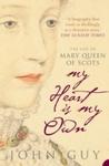 My Heart Is My Own - John Guy (Paperback)