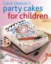 Carol Deacon's Party Cakes for Children - Carol Deacon (Paperback)