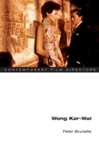Wong Kar-Wai - Peter Brunette (Paperback)
