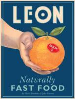 Leon: Naturally Fast Food - Henry Dimbleby (Hardcover) - Cover