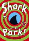 Shark In the Park - Nick Sharratt (Paperback)