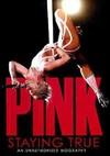 Pink - Staying True (Region 1 DVD)