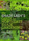 The Shady Lady's Guide to Northeast Shade Gardening - Amy Ziffer (Paperback)