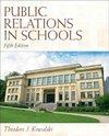 Public Relations in Schools - Theodore J. Kowalski (Hardcover)