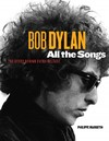 Bob Dylan - All the Songs - Philippe Margotin (Hardcover)