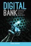 Digital Bank: Strategies to Succeed As a Digital Bank - Chris Skinner (Hardcover)