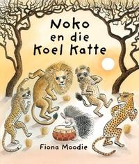 Noko En Die Koel Katte - Fiona Moodie (Hardcover) - Cover