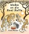 Noko En Die Koel Katte - Fiona Moodie (Hardcover)