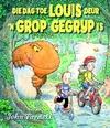 Die Dag Toe Louis Deur 'n Grop Gegryp Is - John Fardell (Paperback)