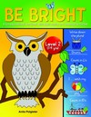 Be Bright Level 2 - Anita Potgieter (Paperback)