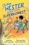 Ouma Hester en die Superkomeet - Janie Oosthuysen (Paperback)